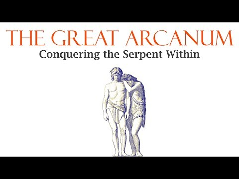 The Great Arcanum - Conquering the Serpent Within - (without music)