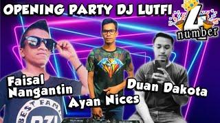 DJ LUTFI TERBARU OPENING PARTY 15 MEI 2021 SESSION 4