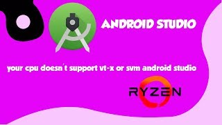 Cara mengatasi Fix : your cpu(AMD) doesn't support vt-x or svm di android studio 2019 (full Video)