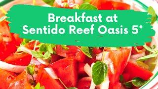 Завтрак в отеле Sentido Reef Oasis Senses Шарм Эль Шейх Египет