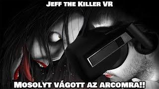 Mosolyt vágott az arcomra!!   Jeff the Killer   360