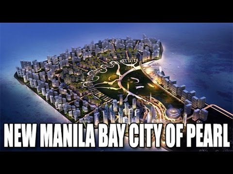THE NEW MANILA BAY CITY OF PEARL IN THE PHILLIPPINES COMING SOON