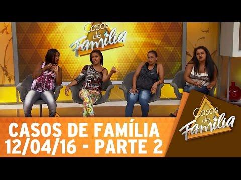 Casos De Família (12/04/16) - Praga é Ter Uma Irmã Como Você - Parte 2
