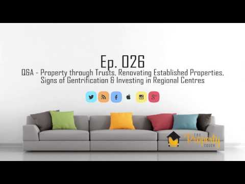 Ep 26 | Q&A - Property through Trust, Renovating Established Properties, Gentrification...