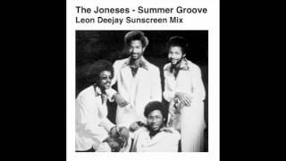 the Joneses - Summer Groove - Leon DeeJay Sunscreen Mix