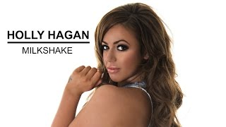 Holly Hagan - Milkshake (Out Now)