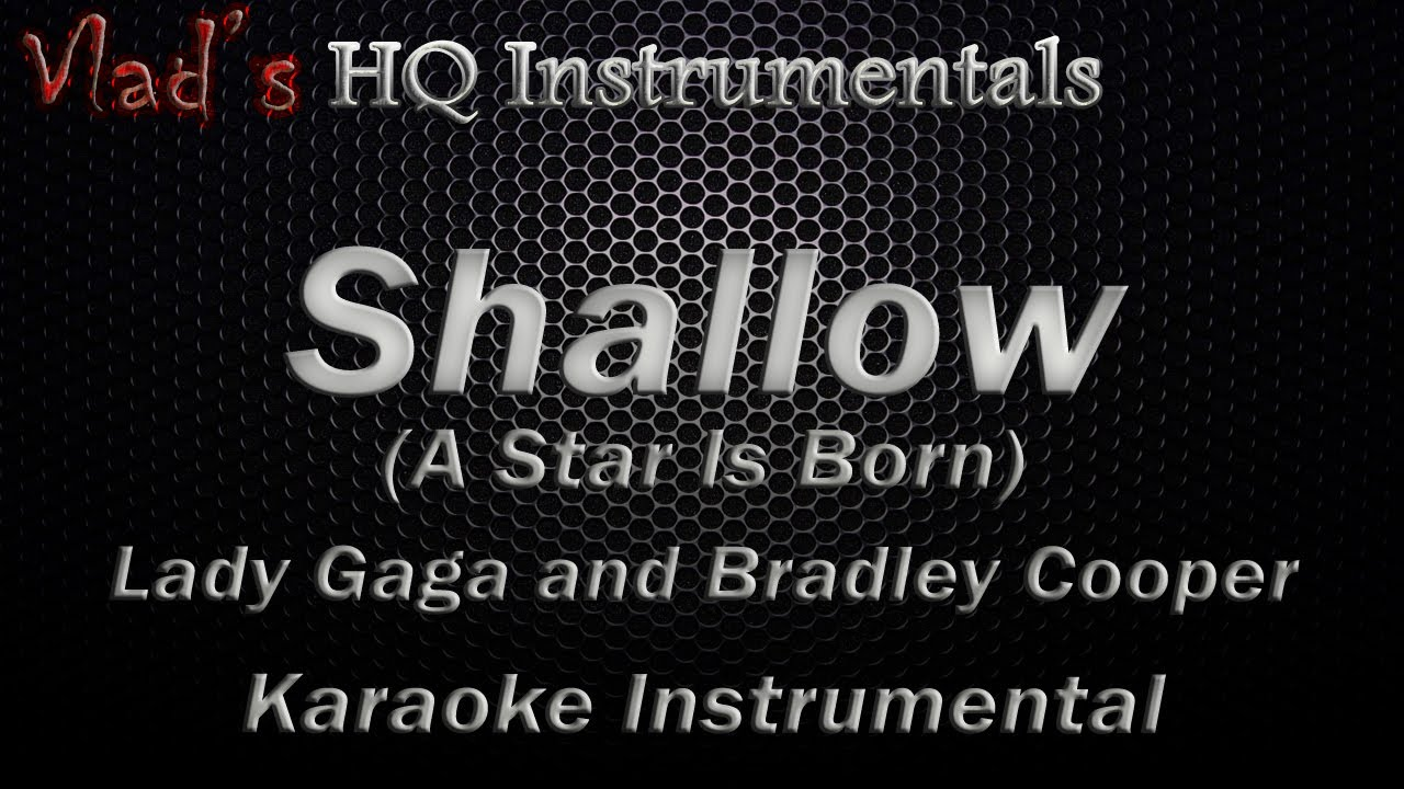Shallow (A Star Is Born) Karaoke Instrumental - Lady Gaga and Bradley  Cooper [ Lyrics On Screen ]