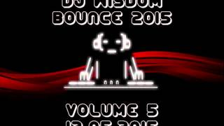 Dj Wisdom - Bounce 2015 - Volume 5 (13.05.2015)
