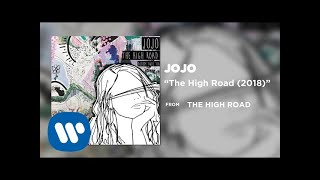 JoJo The High Road 2018 Official Audio
