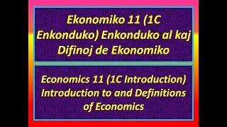Ekonomiko 11 (Enkonduko 1C) Enkonduko kaj difinoj de ekonomiko (esperanto)