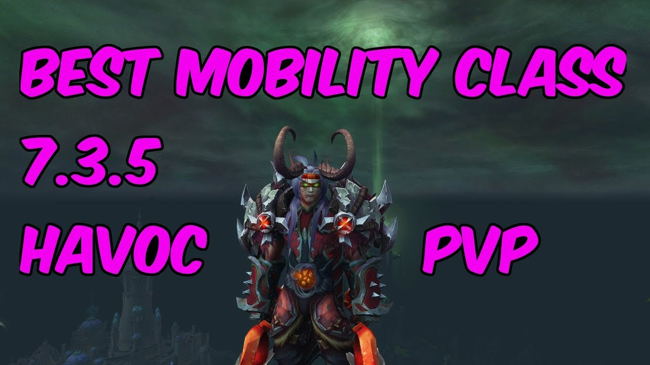 Best Mobility Class 7 3 5 Demon Hunter Pvp Wow Legion Youtube