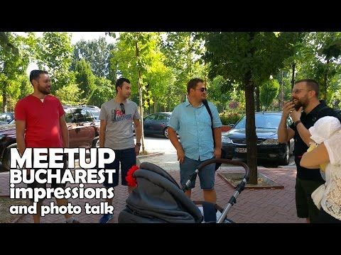 Photo Meetup in Bucharest and discussion of the photos