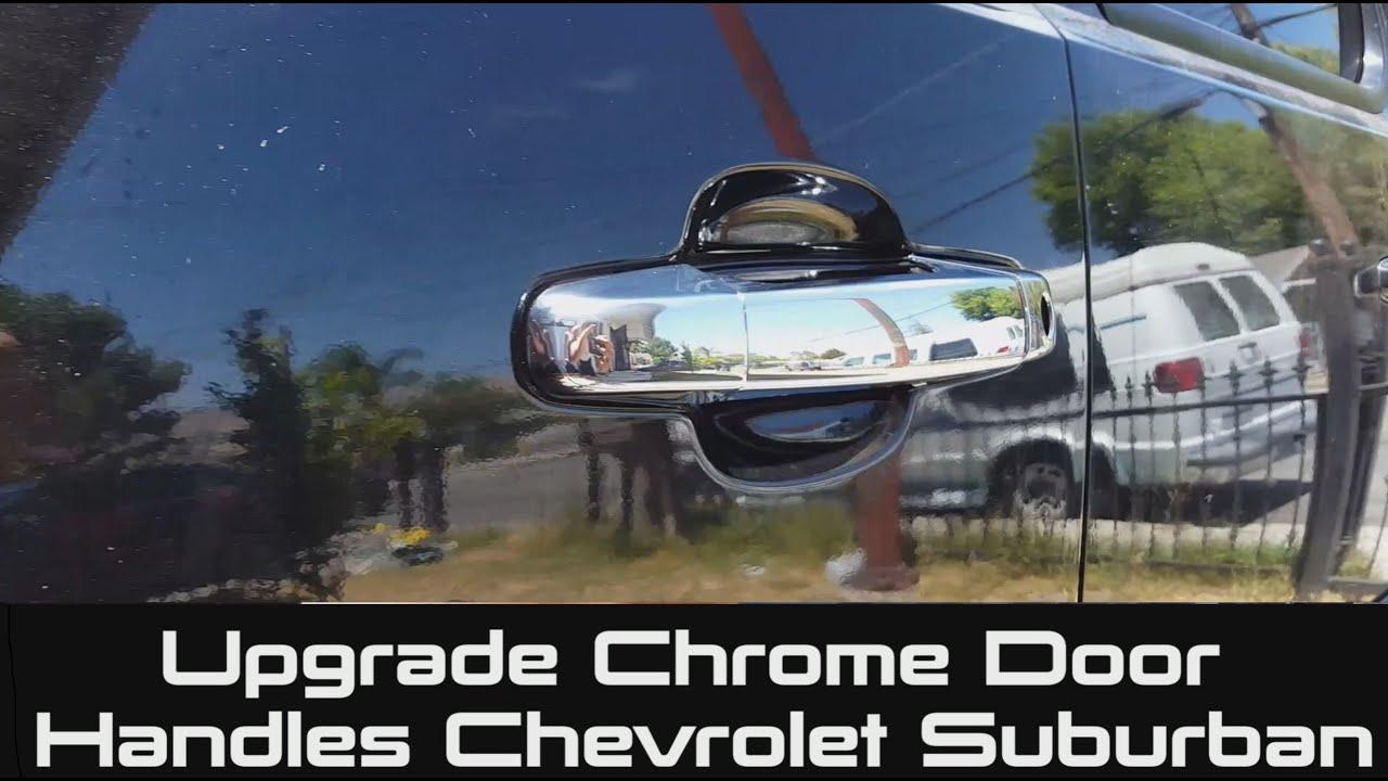How To Upgrade Chrome Door Handles On Chevrolet Suburban Tahoe