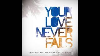 Your love never fails Español - Jesusculture