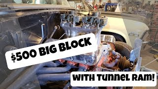 $500 Big Block goes in the 55 with TUNNEL RAM!