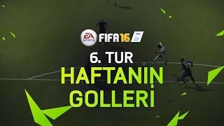 FIFA 16 – Haftanın En İyi Golleri - 6. Tur