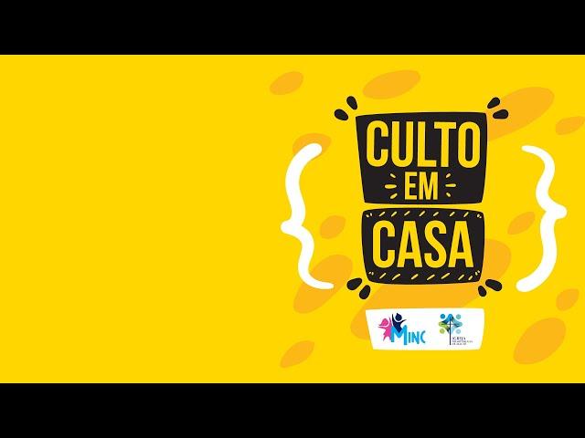 MINC | CULTO EM CASA | OUTUBRO 2020 | #11