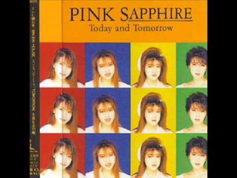 Pink Sapphire - Today and Tomorrow (full album)