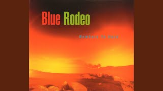 Watch Blue Rodeo What You Want video