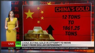 China hoards gold to end USD dominance