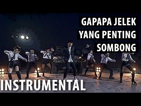 GAPAPA JELEK YANG PENTING SOMBONG [Instrumental + Free MP3]