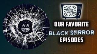 OUR FAVORITE BLACK MIRROR EPISODES - Double Toasted Reviews