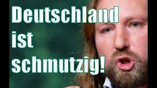 Grüne : Das schmutzigste Land der Welt! Fühl dich SCHULDIG!!!