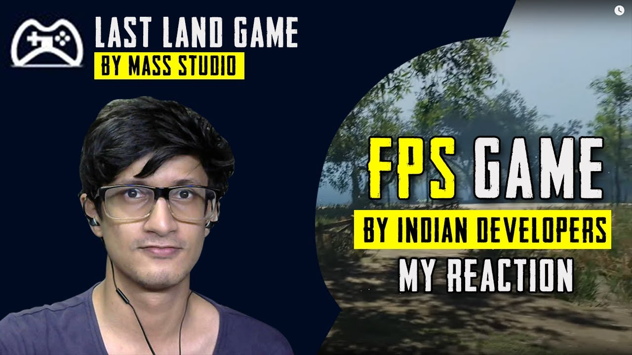 My Reaction On Last Land By Mass Studio   FPS Game By Indian Game Developers