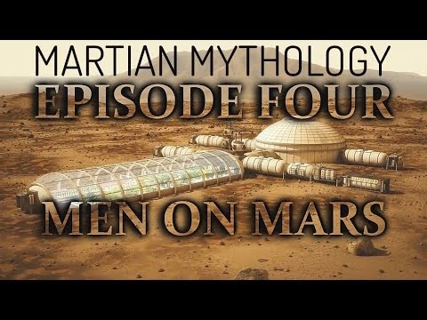Martian Mythology : Episode Four - Men on Mars 1080p HD