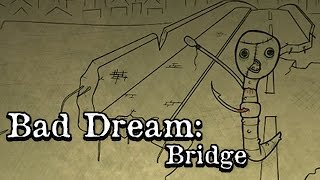 Bad Dream: Bridge