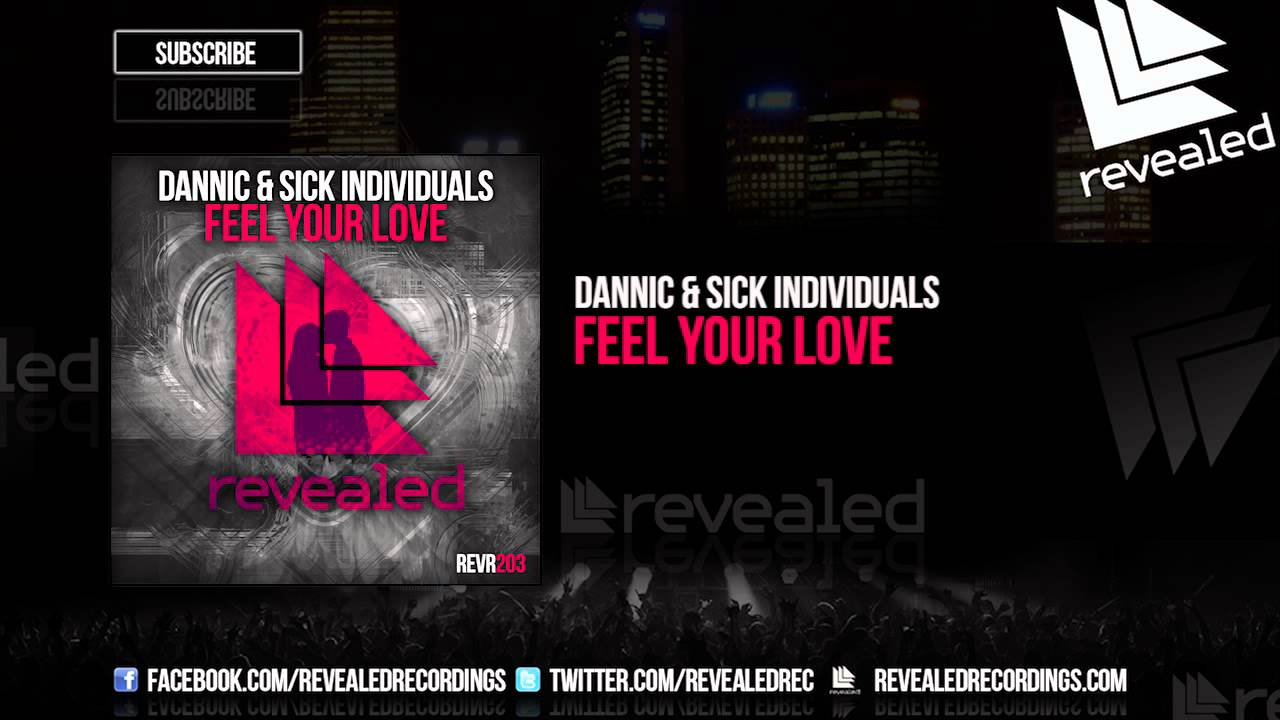 Dannic Sick Individuals Feel Your Love Out Now Youtube