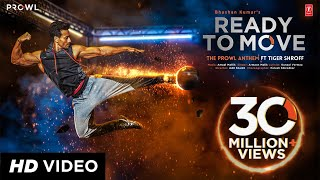 Скачать Ready To Move Video Song The Prowl Anthem Featuring Tiger Shroff Armaan Malik Amaal Mallik