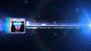 Nostalgia - Perfect Lie ft. Frank Moran (Original Mix)
