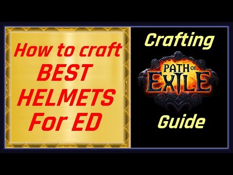 Path of Exile Crafting Guide - How to craft gear for ED build Part 3 - BEST HELMETS
