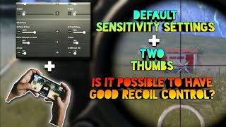 """My """"Default"""" sensitivity Settings + Two thumbs ( No Gyro)