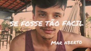 Baixar SE FOSSE TÃO FÁCIL - Mar Aberto | Cover Adriano Ferreira