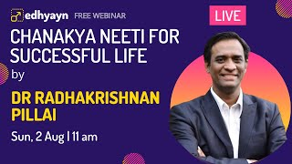 Chanakya Neeti for Successful Life - Webinar by Dr Radhakrishnan Pillai