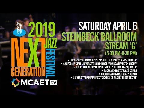 Next Generation Jazz Festival— April 6, 2019 [Steinbeck Ballroom, Stream G,  5:30 PM-8:30 PM]