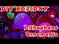 DIY Lithophane Christmas Ornaments & Holiday Gifts