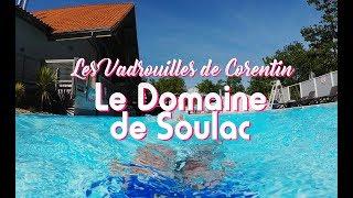 Les Vadrouilles de Corentin - Le Domaine de Soulac