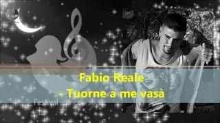 FABIO REALE - Tourne a me vasà (Official video)