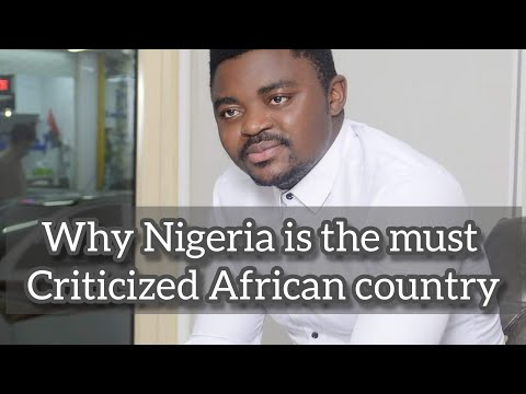 Why Nigeria is often criticized by media and many people across the world