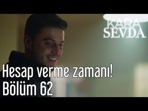 Kara Sevda 62. Bölüm -  Hesap Verme Zamanı!