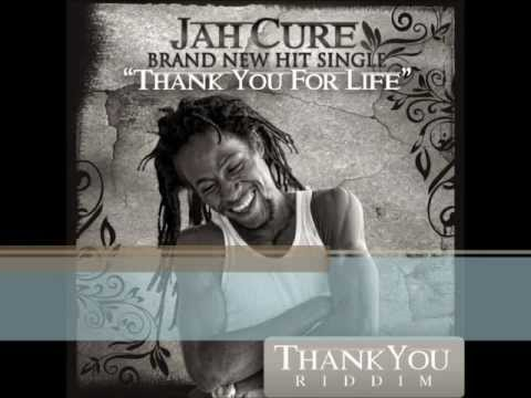 JAH CURE ~ THANK YOU FOR LIFE [THANK YOU RIDDIM] (c)(p) Oct 2012
