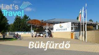 Bükfürdő - Thermal & Spa (Hungary/Magyarország/Ungarn) | Let's Travel