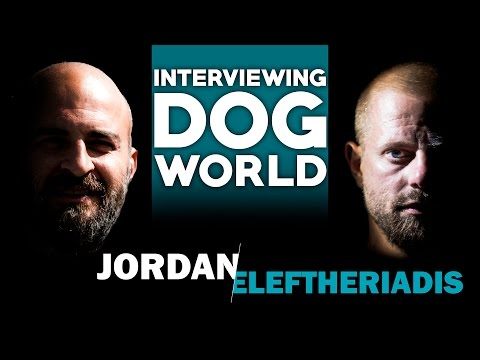 Interviewing Dog World | Jordan Eleftheriadis