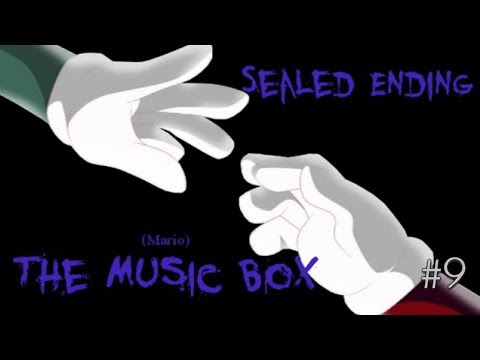 ~Sealed~ ENDING | Mario The Music Box | (#9)