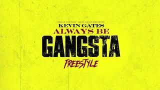 "Kevin Gates ""Always Be Gangsta Freestyle"" Type Beat"