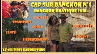 Tout savoir avant de partir en Thaïlande: BANGKOK Pratique / Guide de Voyage vidéo ...