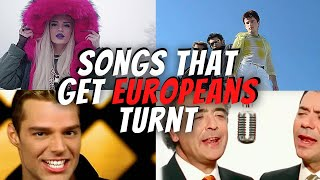 Songs that get europeans turnt!